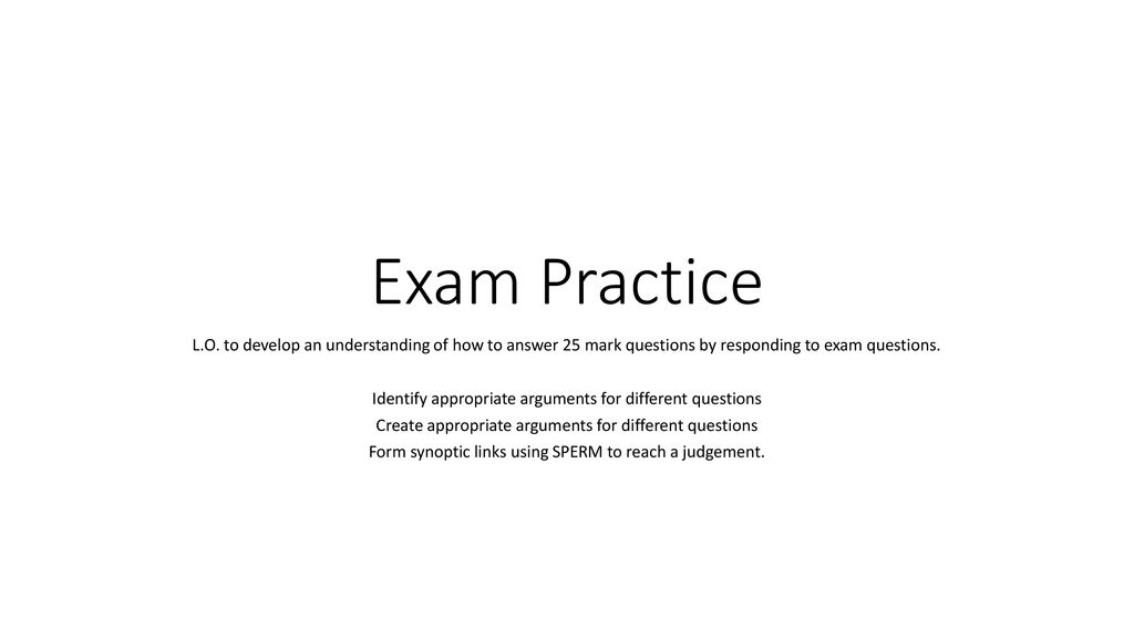 Exam Practice L O  to develop an understanding of how to