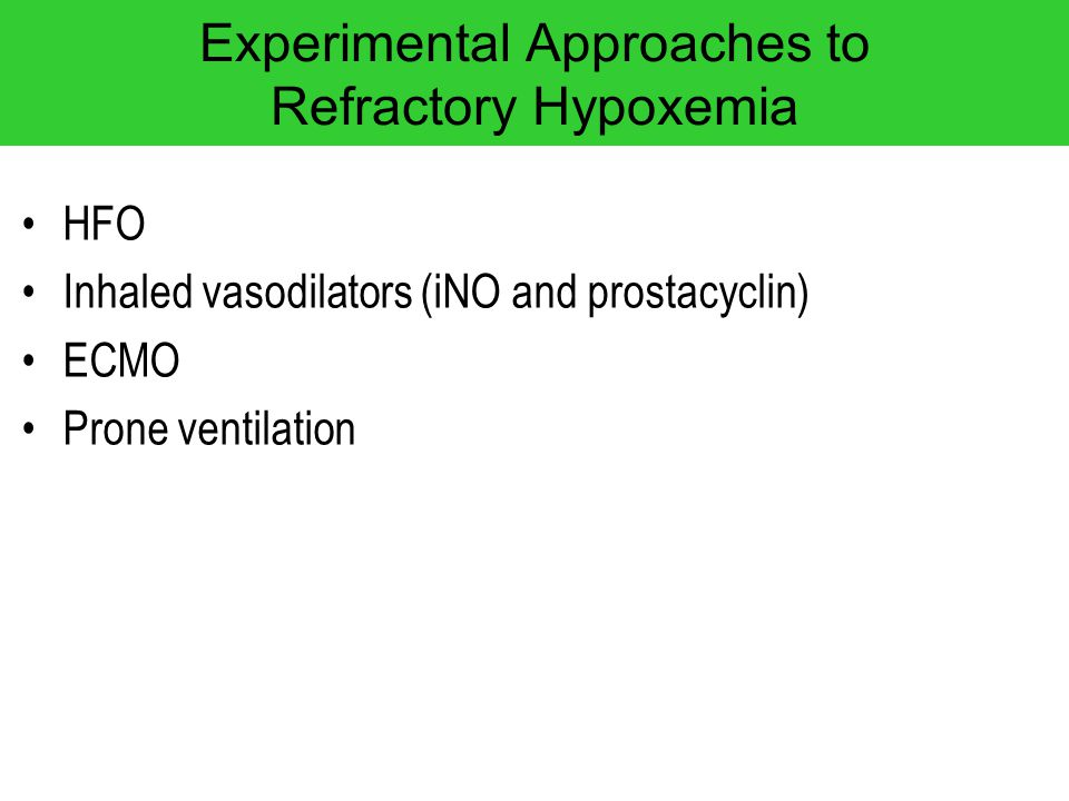 Experimental Approaches to Refractory Hypoxemia