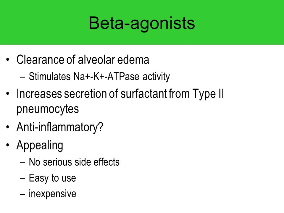 Beta-agonists Clearance of alveolar edema