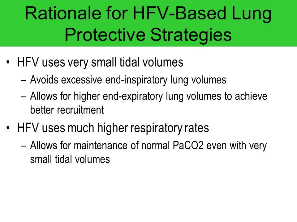 Rationale for HFV-Based Lung Protective Strategies