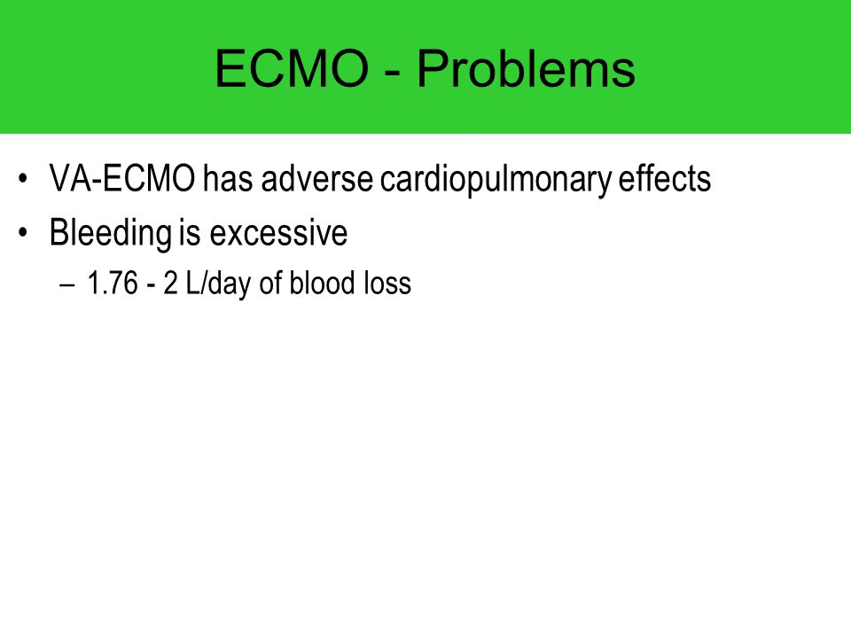 ECMO - Problems VA-ECMO has adverse cardiopulmonary effects