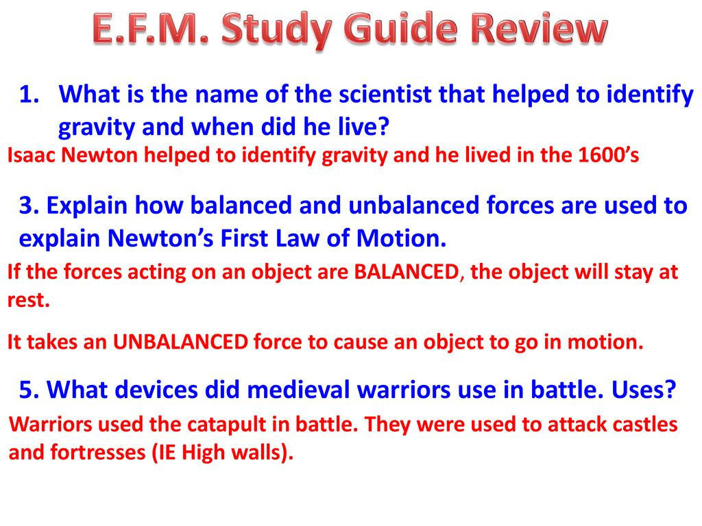 c109c267faf09 E.F.M. Study Guide Review What is the name of the scientist that helped to  identify gravity