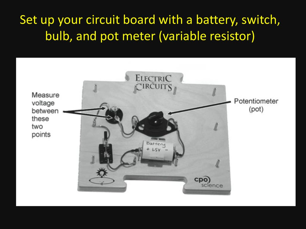Set up your circuit board with a battery, switch, and a bulb - ppt ...