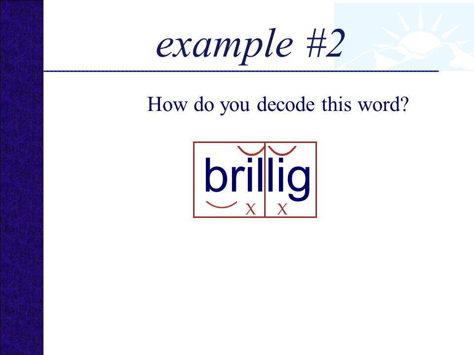 example #2 How do you decode this word brillig X X