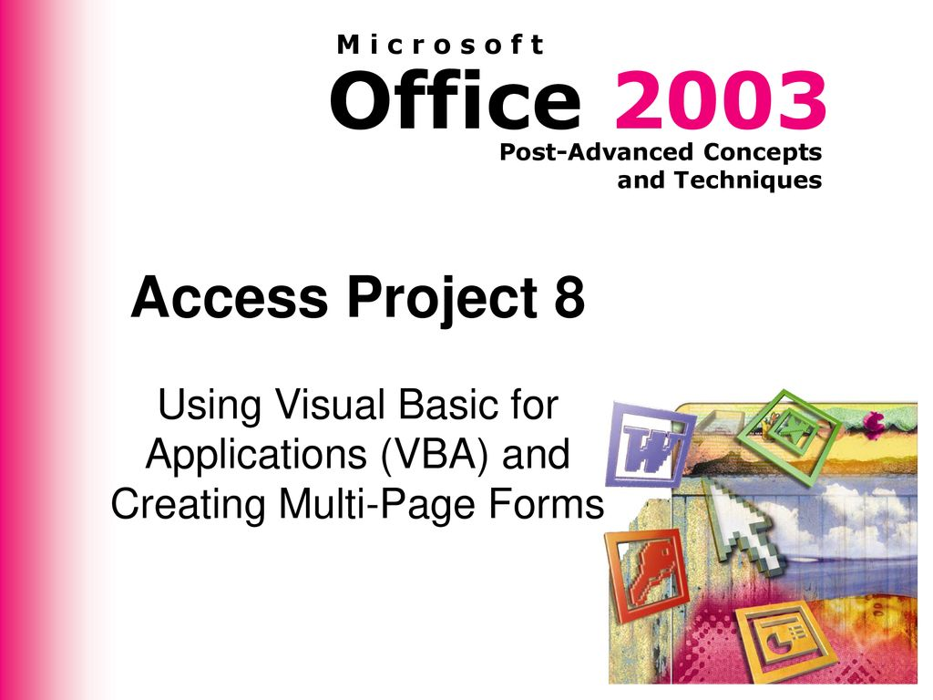Access Project 8 Using Visual Basic for Applications (VBA