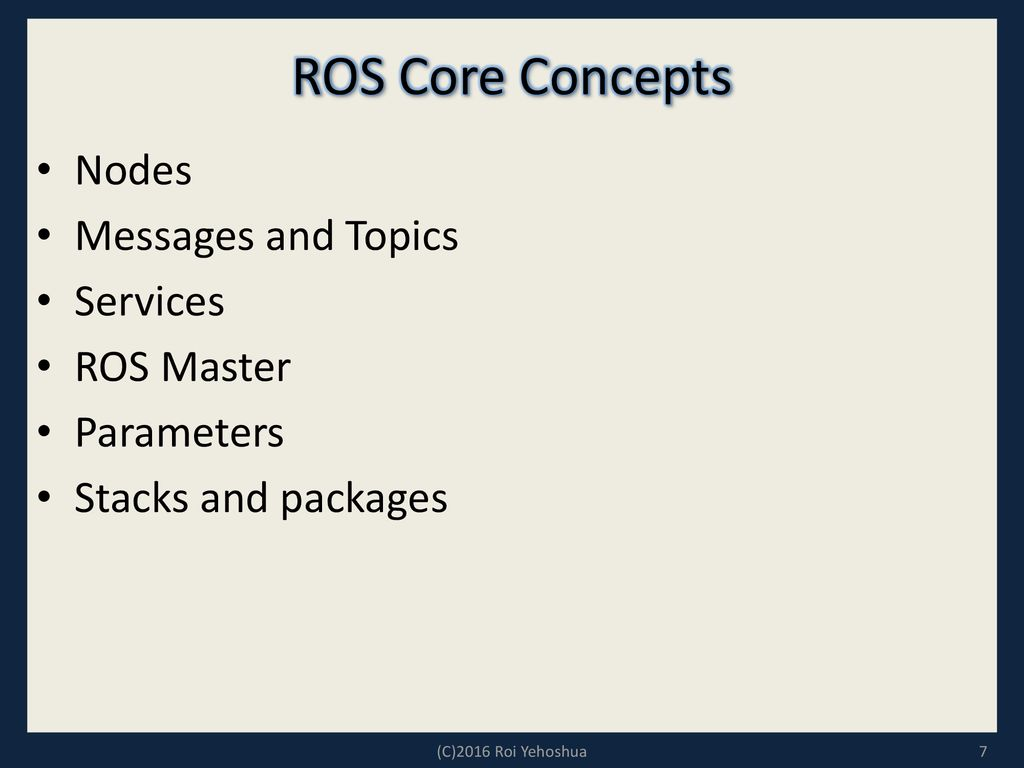 What is ROS? ROS is an open-source robot operating system