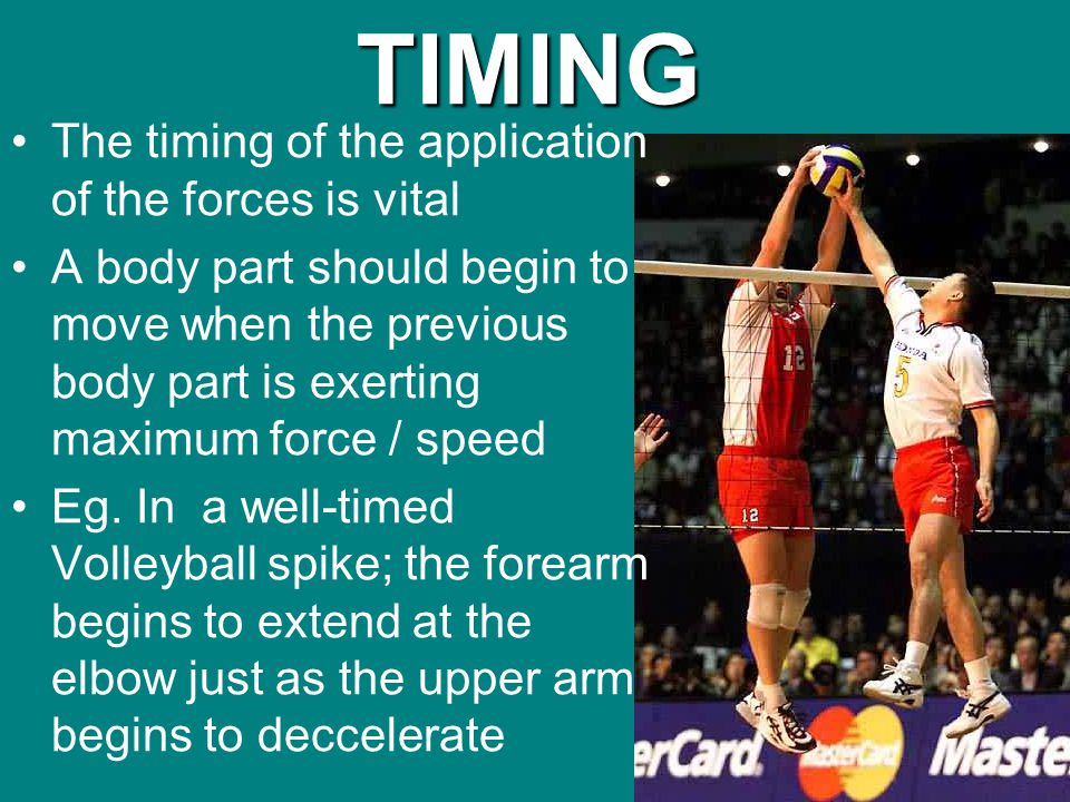TIMING The timing of the application of the forces is vital