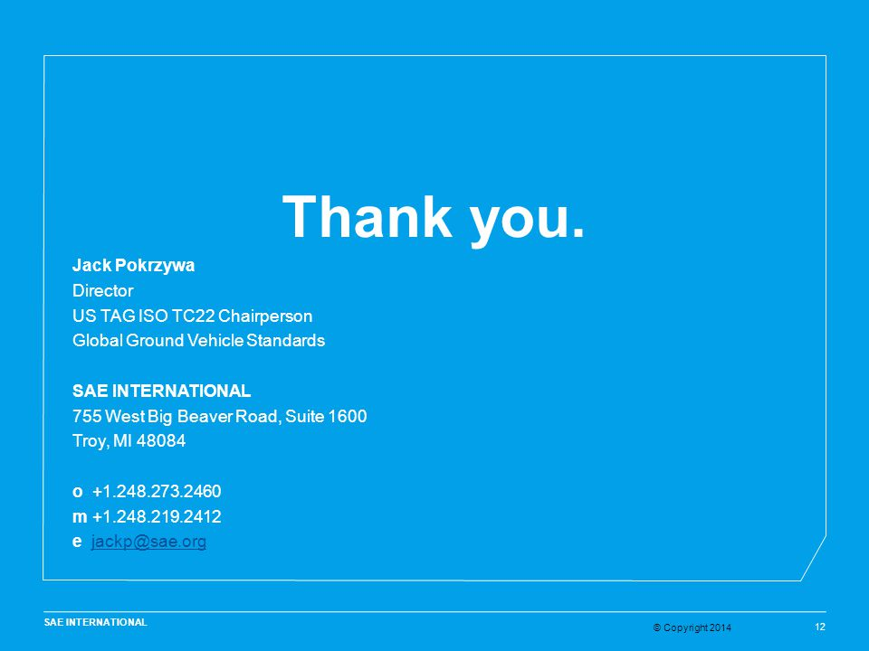 Thank you. Jack Pokrzywa Director US TAG ISO TC22 Chairperson