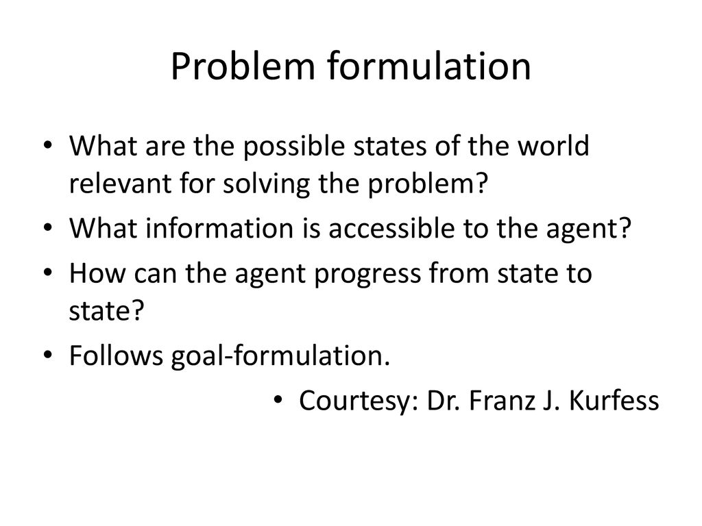 Artificial Intelligence Lecture No Ppt Download The States Are As Follows Problem Formulation What Possible Of World Relevant For Solving