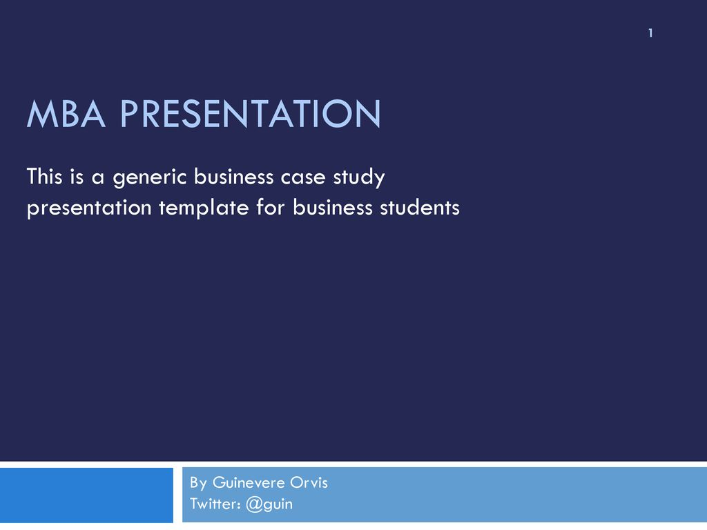 Mba Presentation This Is A Generic Business Case Study Presentation