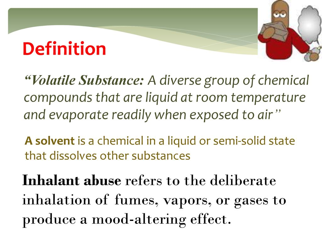 inhalants & volatile substances - ppt download