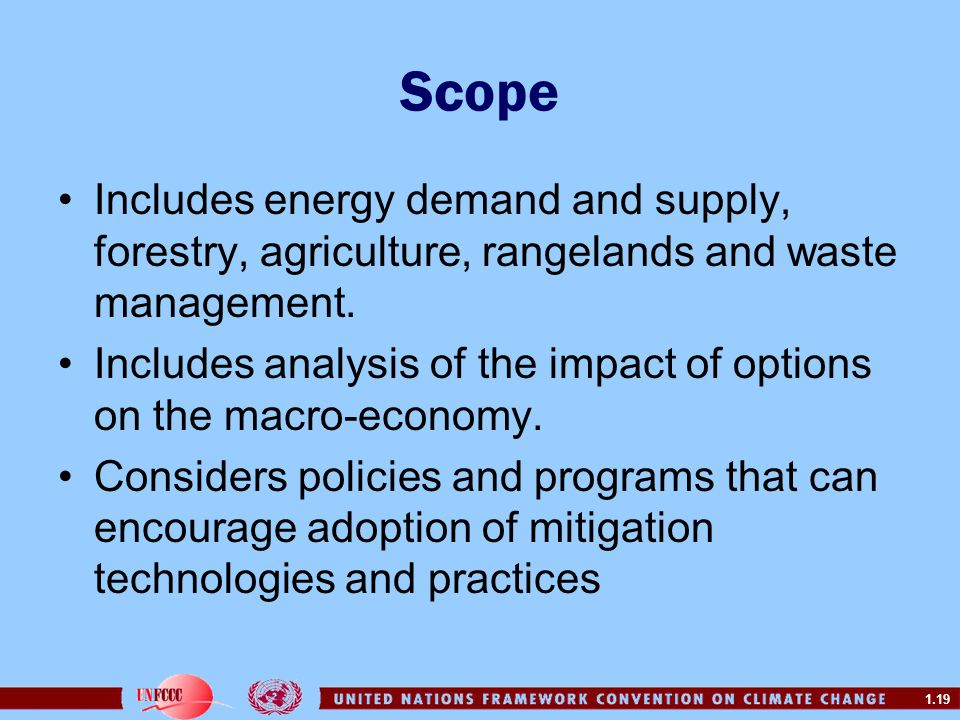Scope Includes energy demand and supply, forestry, agriculture, rangelands and waste management.