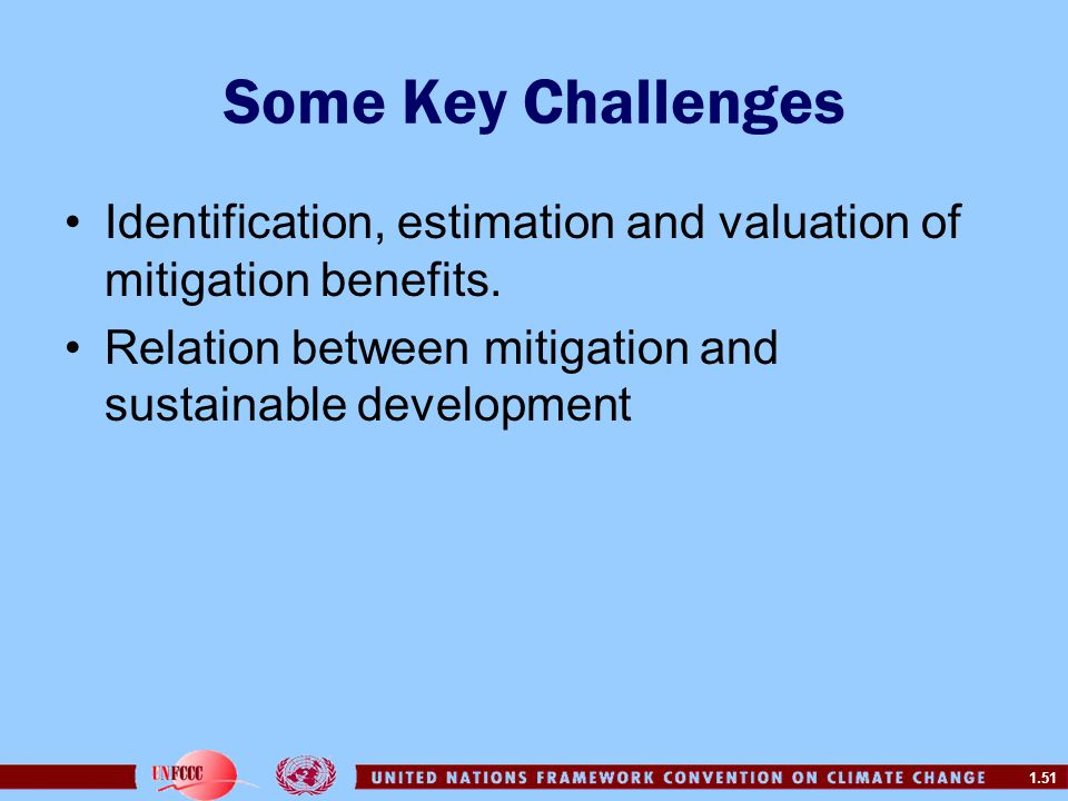 Some Key Challenges Identification, estimation and valuation of mitigation benefits.