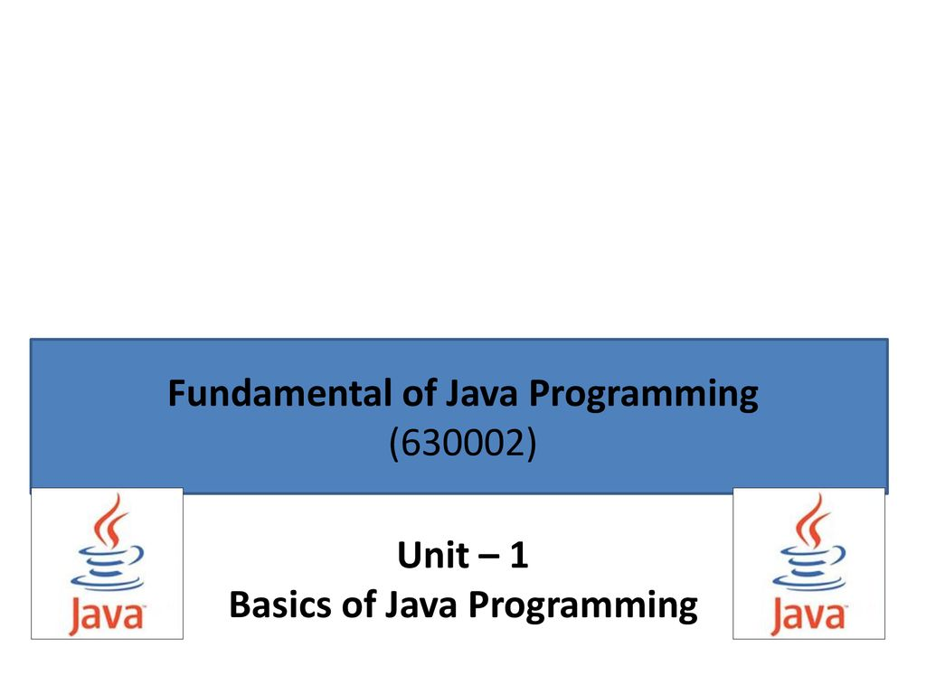 Fundamental of Java Programming Basics of Java Programming