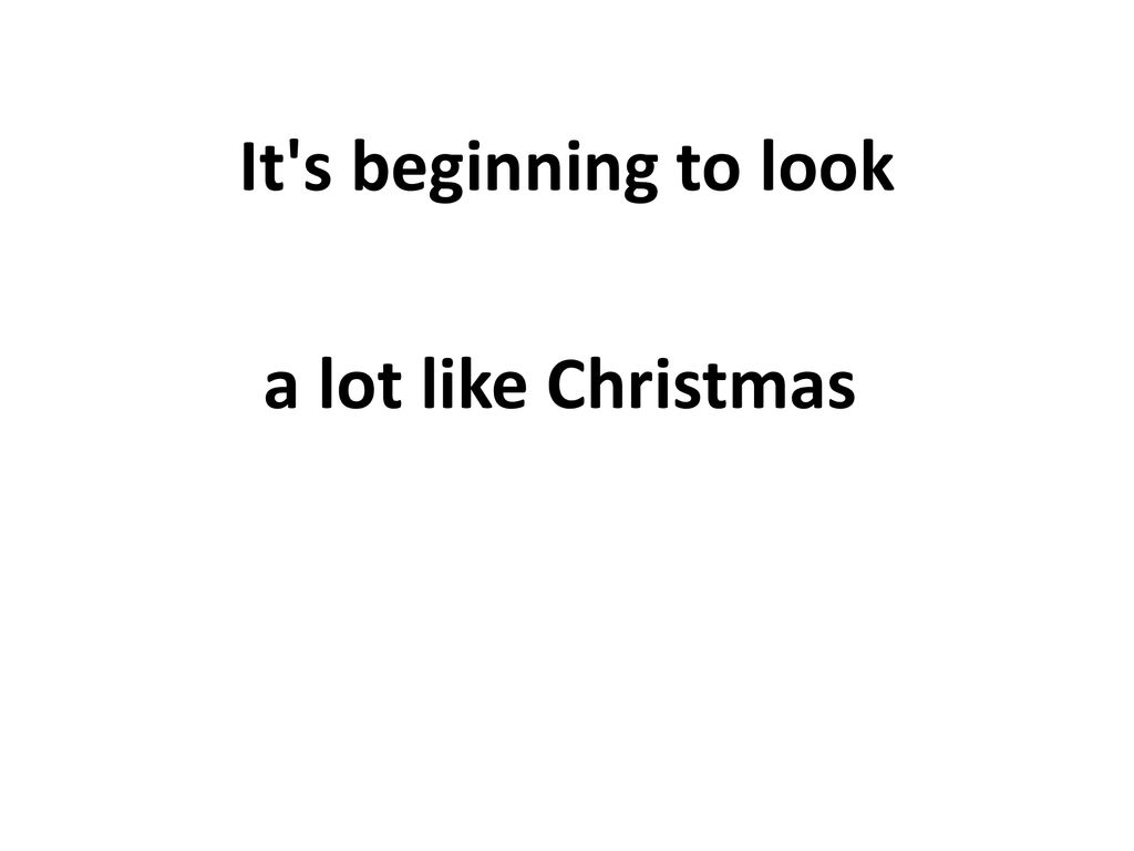 It\'s beginning to look a lot like Christmas - ppt download