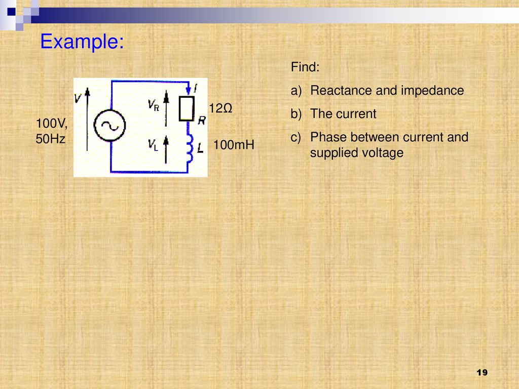Chapter 2 Single Phase Circuits Ppt Download 100v 1 Wiring Diagram 19 Example