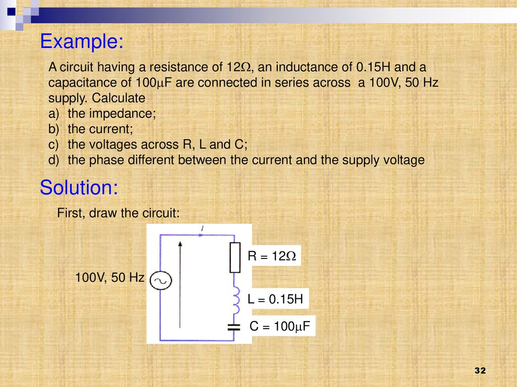 Chapter 2 Single Phase Circuits Ppt Download 100v 1 Wiring Diagram Example A Circuit Having Resistance Of 12 An Inductance 015h