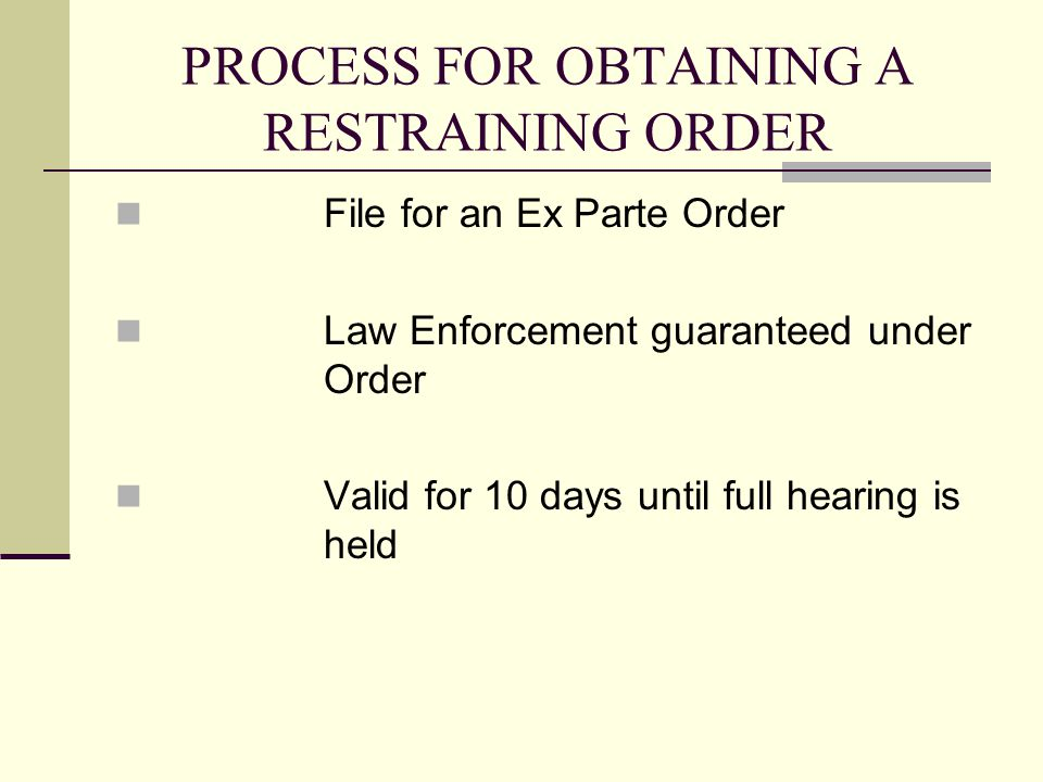 PROCESS FOR OBTAINING A RESTRAINING ORDER