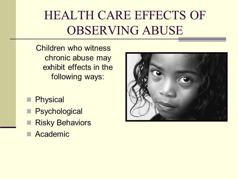 HEALTH CARE EFFECTS OF OBSERVING ABUSE