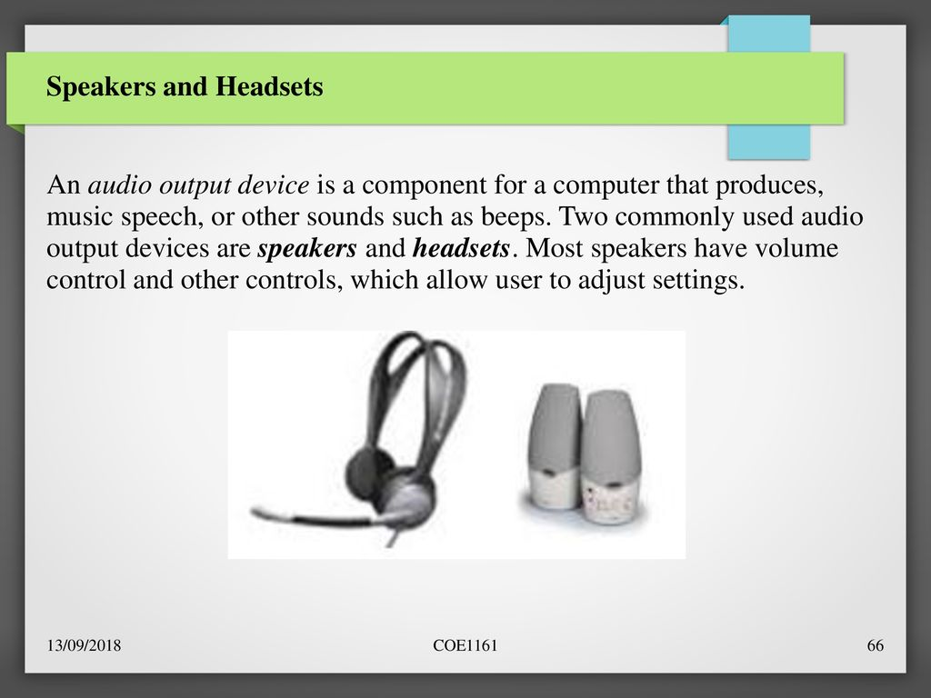 the most widely used audio output devices