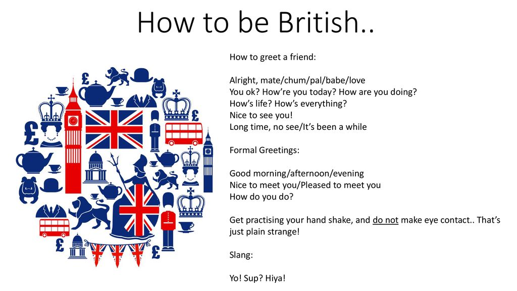 How to be british how to greet a friend ppt download how to be british how to greet a friend m4hsunfo