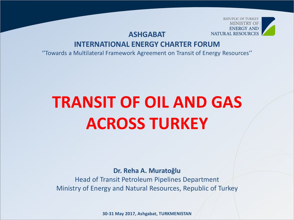 TRANSIT OF OIL AND GAS ACROSS TURKEY - ppt download