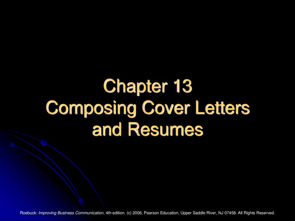 Chapter 13 Composing Cover Letters And Resumes