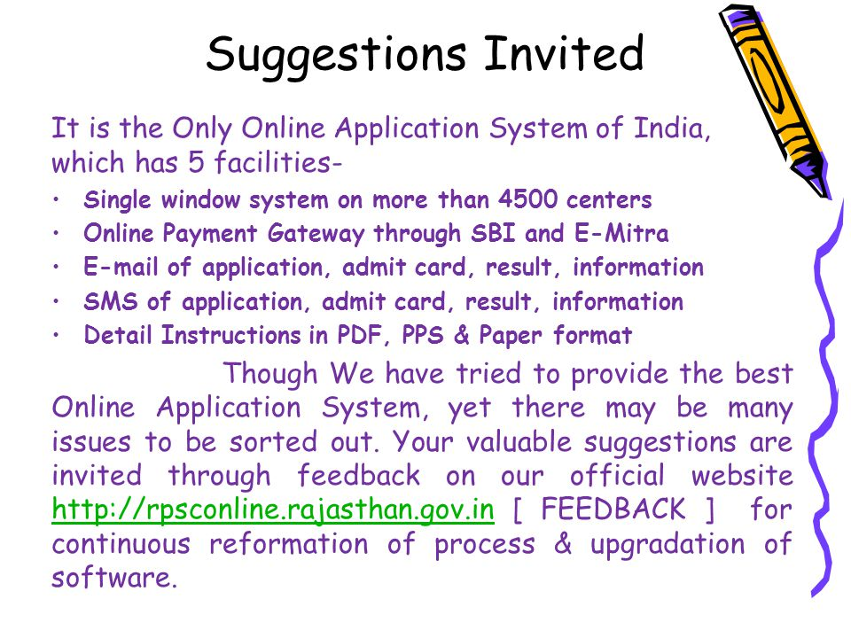 Suggestions Invited It is the Only Online Application System of India, which has 5 facilities- Single window system on more than 4500 centers.