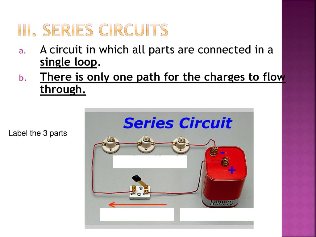 Electric Circuits Unit 10 Section Ppt Download Circuit Is Path That Allows Electricity To Flow Through Series A In Which All Parts Are Connected Single Loop