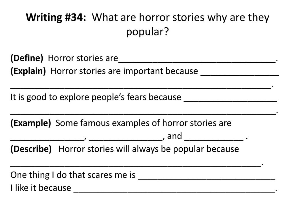 "34  HORROR ""Horror stories are tales of primal instinct and fear"