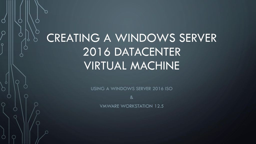 Creating a Windows Server 2016 Datacenter Virtual machine