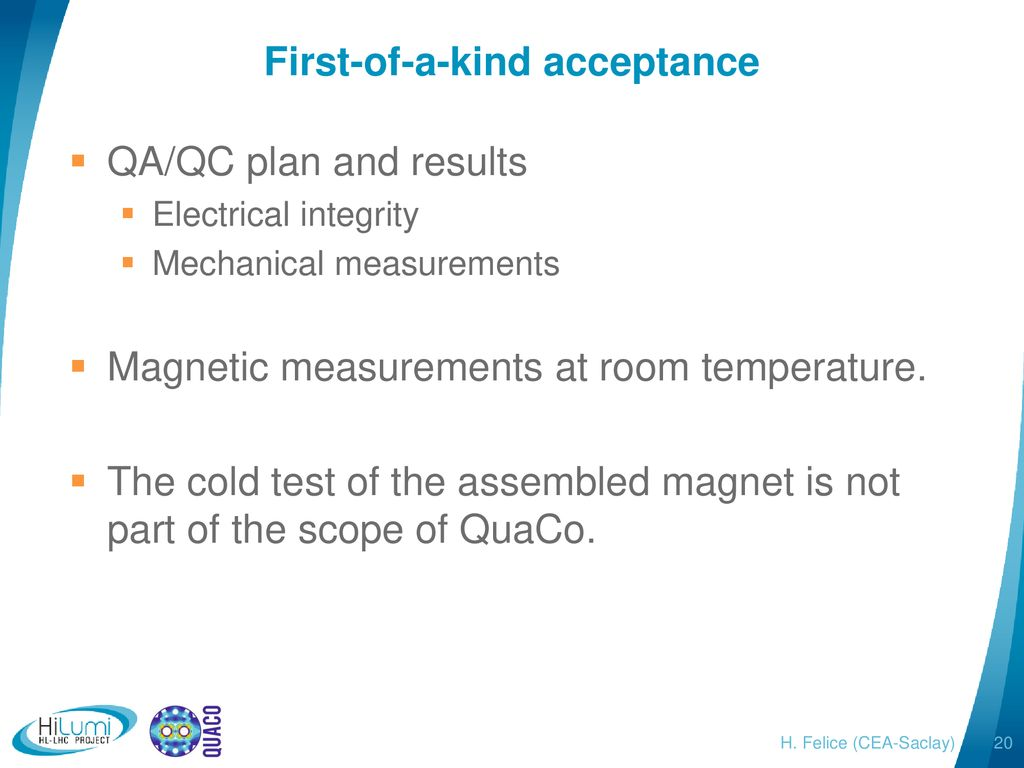 20 First-of-a-kind acceptance. QA/QC plan and results Electrical ...