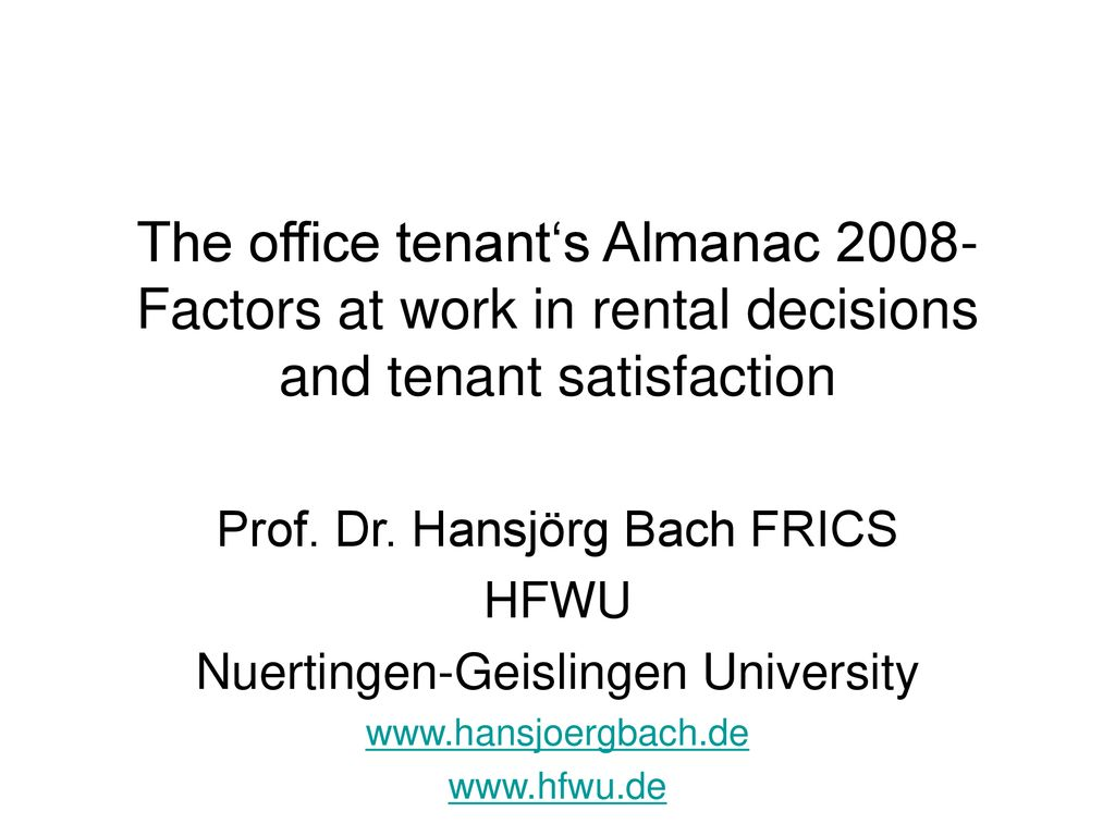 The office tenant's Almanac Factors at work in rental decisions and tenant satisfaction
