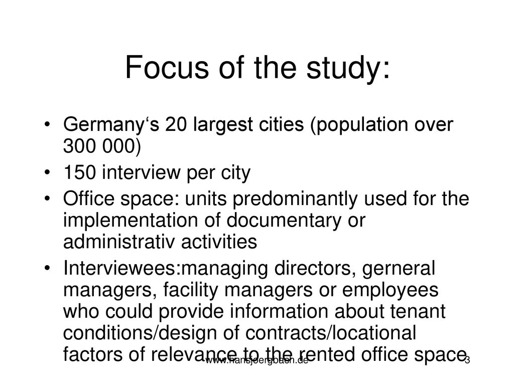 Focus of the study: Germany's 20 largest cities (population over ) 150 interview per city.