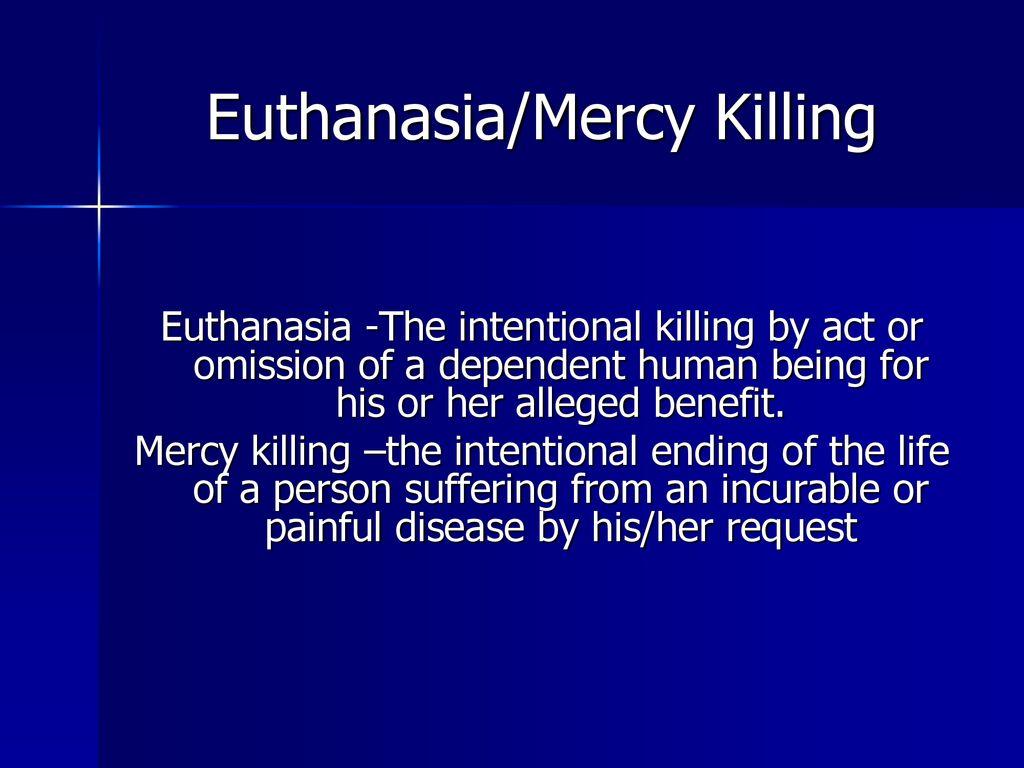 benefits of euthanasia mercy killing