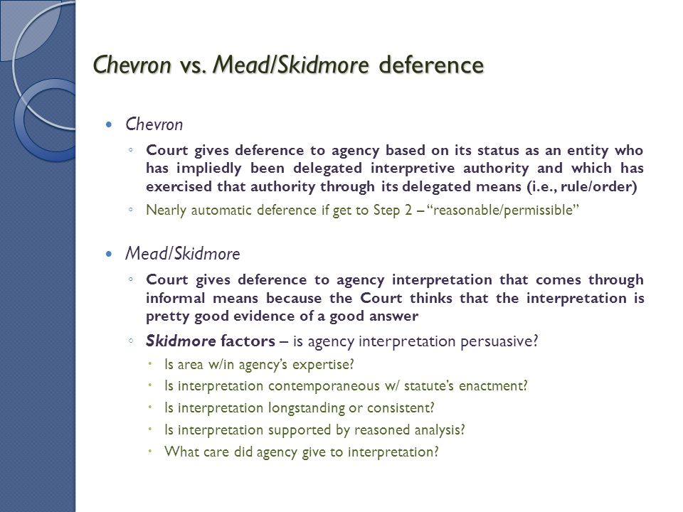 Chevron vs. Mead/Skidmore deference