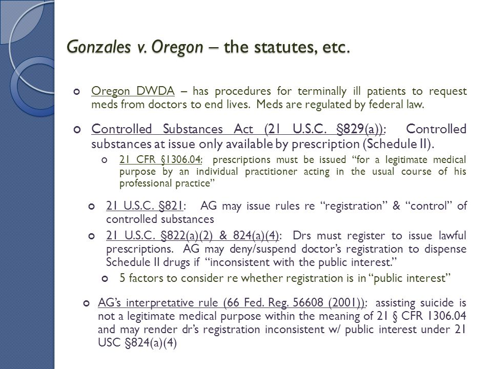 Gonzales v. Oregon – the statutes, etc.