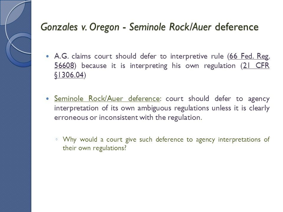 Gonzales v. Oregon - Seminole Rock/Auer deference