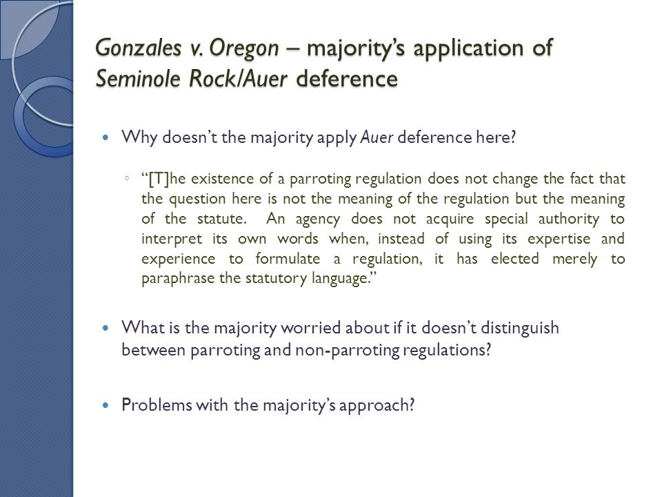 Gonzales v. Oregon – majority's application of Seminole Rock/Auer deference