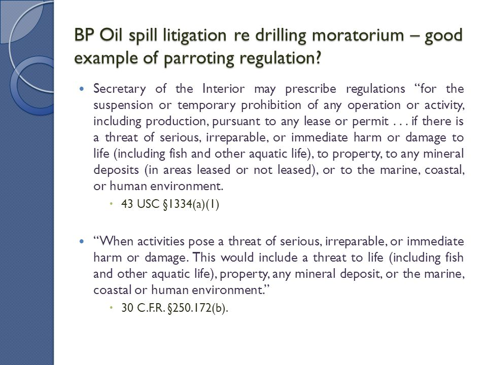BP Oil spill litigation re drilling moratorium – good example of parroting regulation