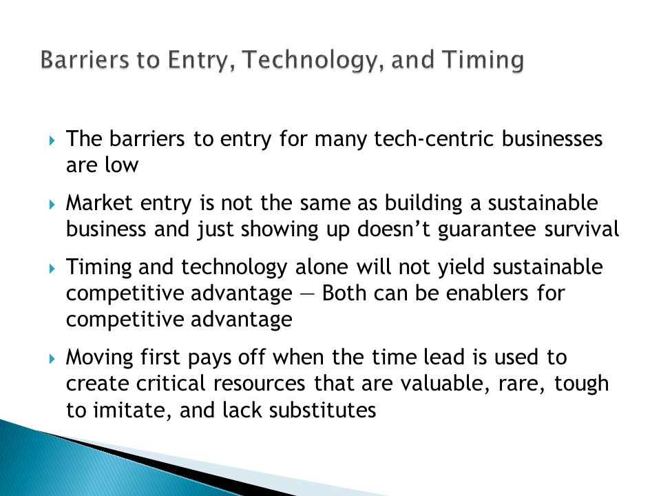 Barriers to Entry, Technology, and Timing