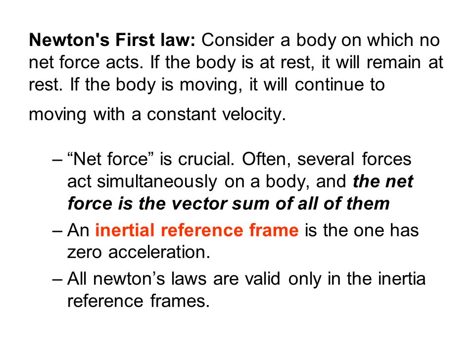 Newton s First law: Consider a body on which no net force acts