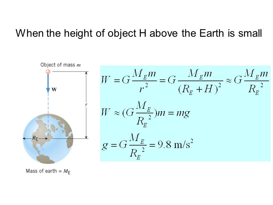 When the height of object H above the Earth is small