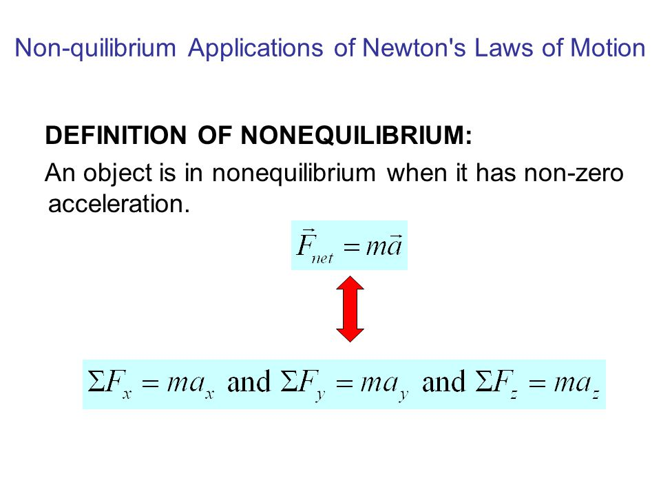Non-quilibrium Applications of Newton s Laws of Motion