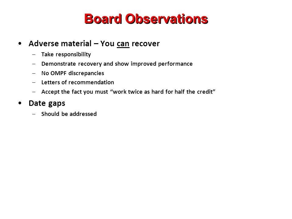 Board Observations Adverse material – You can recover Date gaps