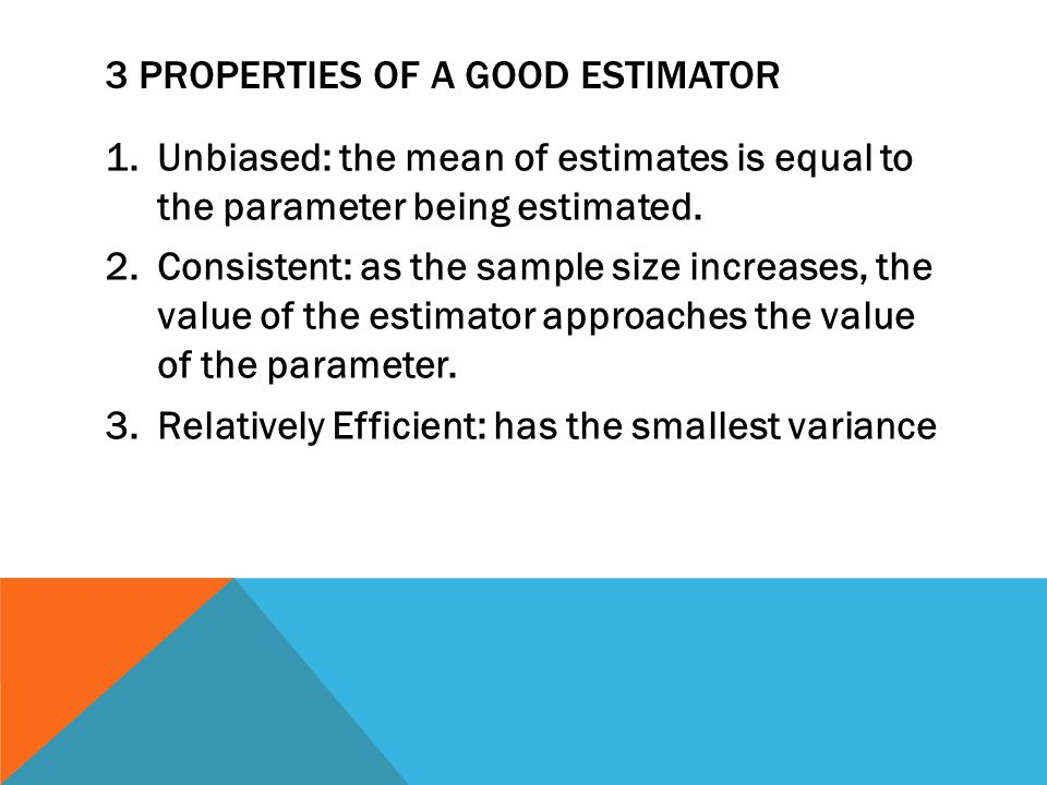3 Properties of a good estimator