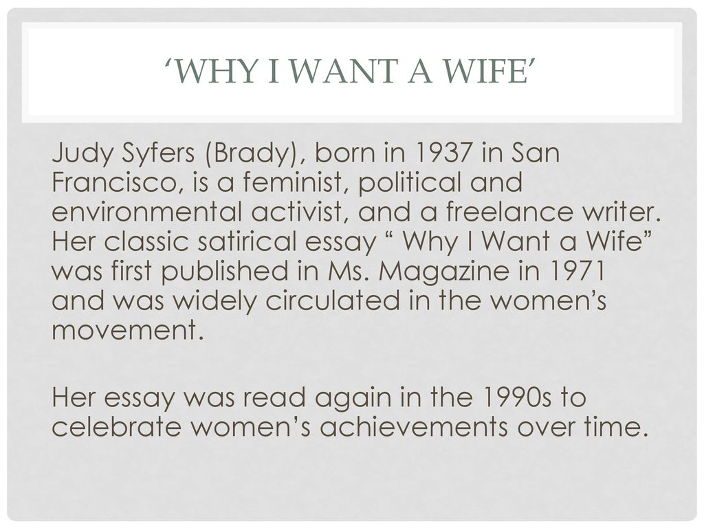 Examples Of English Essays Why I Want A Wife Compare And Contrast Essay High School Vs College also Essay On Terrorism In English Why I Want A Wife By Judy Brady  Ppt Download Essay About Learning English Language