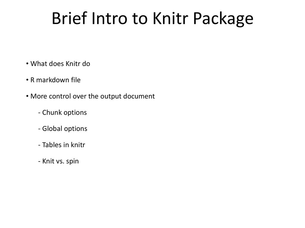 Brief Intro to Knitr Package - ppt download