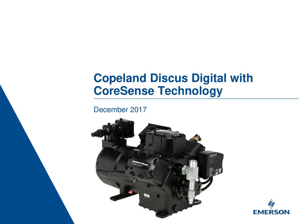 Copeland Discus Digital with CoreSense Technology - ppt download
