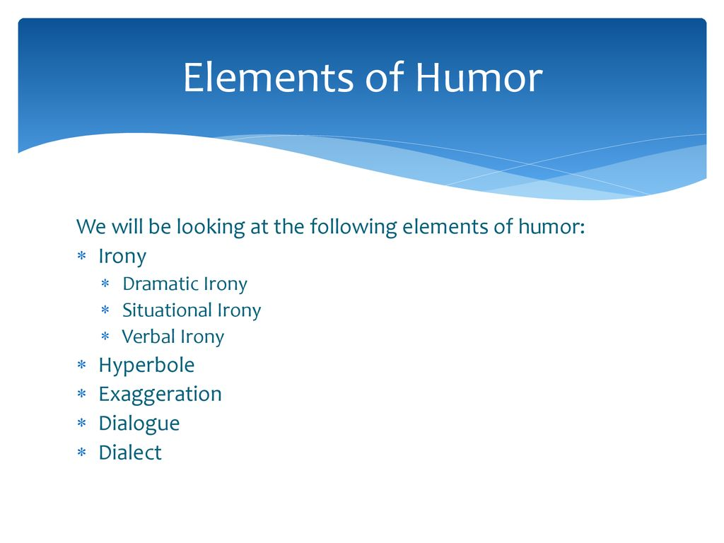 Elements Of Humor Ppt Download